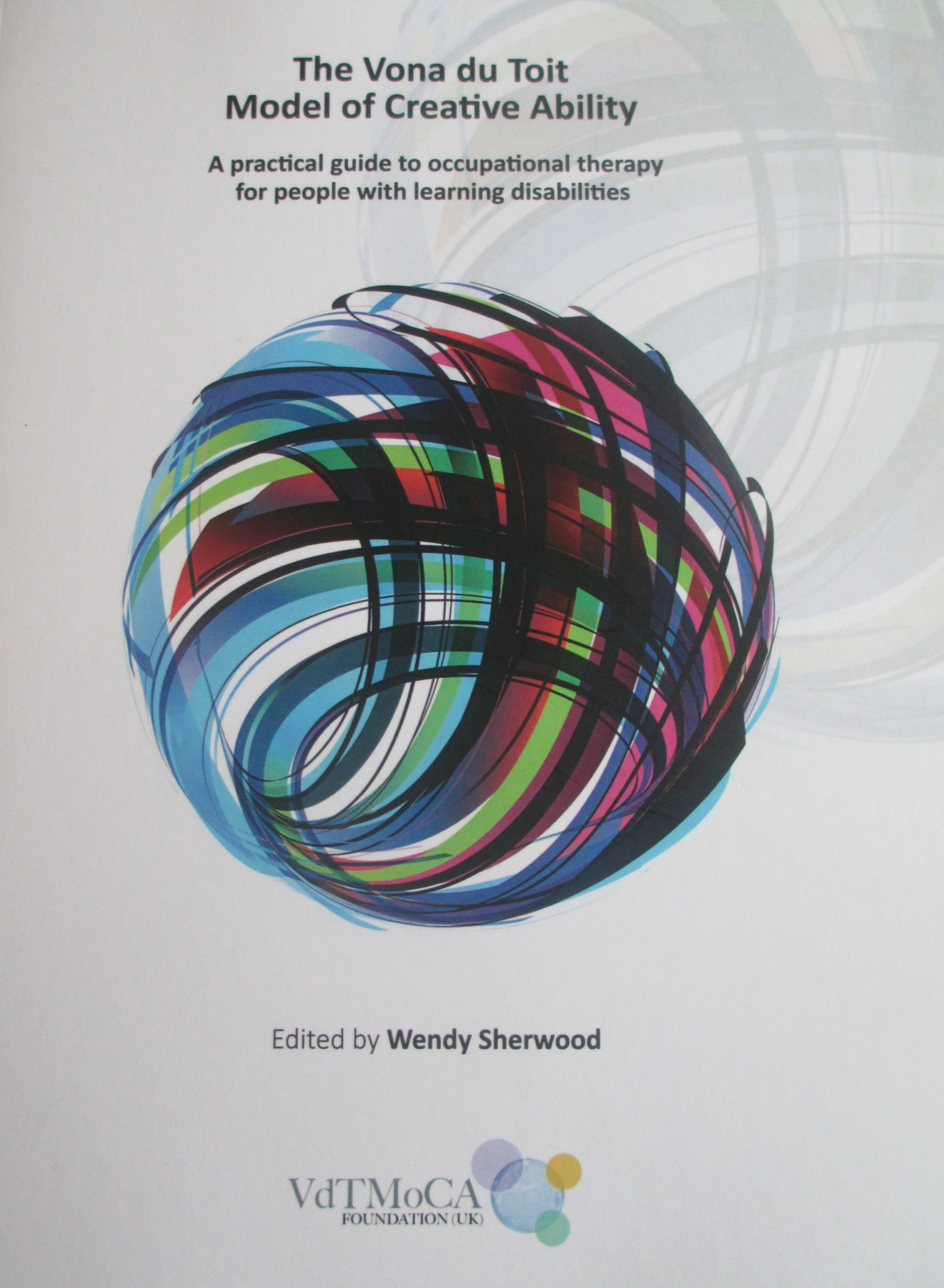 The Vona du Toit Model of Creative Ability: A practical guide to occupational therapy for people with learning disabilities